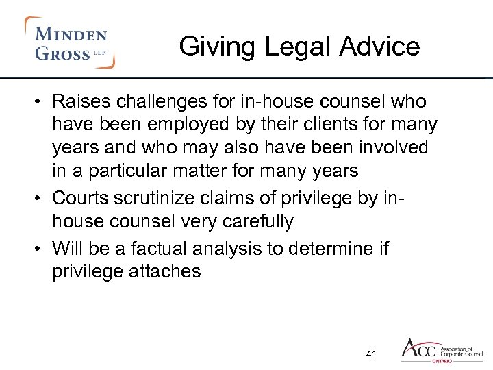 Giving Legal Advice • Raises challenges for in-house counsel who have been employed by