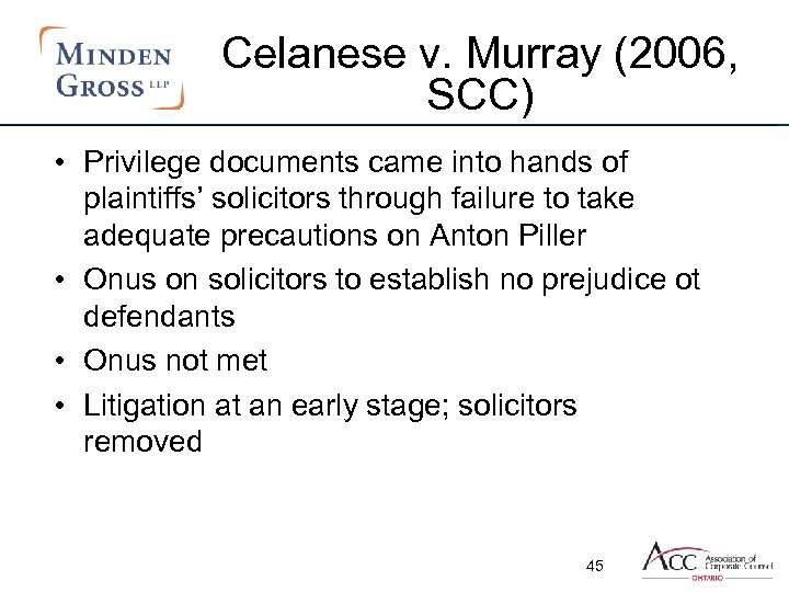 Celanese v. Murray (2006, SCC) • Privilege documents came into hands of plaintiffs' solicitors