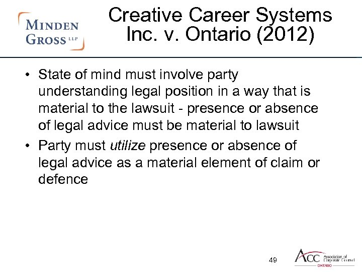Creative Career Systems Inc. v. Ontario (2012) • State of mind must involve party