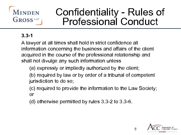 Confidentiality - Rules of Professional Conduct 3. 3 -1 A lawyer at all times