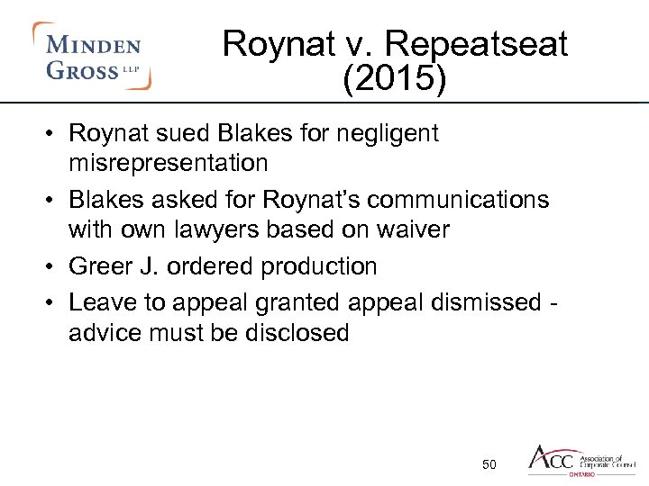 Roynat v. Repeatseat (2015) • Roynat sued Blakes for negligent misrepresentation • Blakes asked
