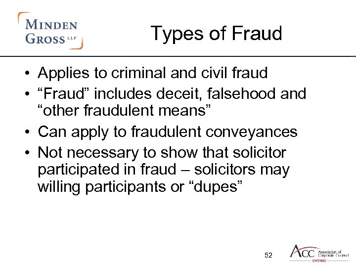 "Types of Fraud • Applies to criminal and civil fraud • ""Fraud"" includes deceit,"