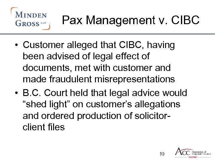 Pax Management v. CIBC • Customer alleged that CIBC, having been advised of legal