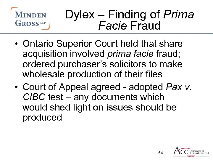 Dylex – Finding of Prima Facie Fraud • Ontario Superior Court held that share