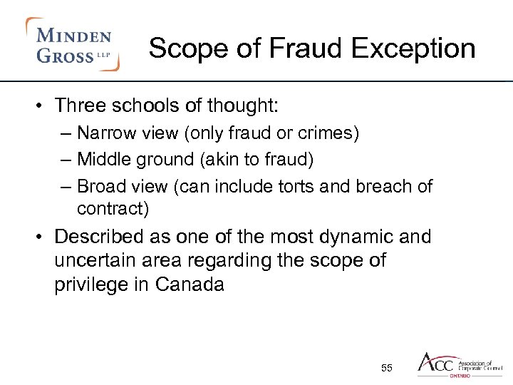 Scope of Fraud Exception • Three schools of thought: – Narrow view (only fraud