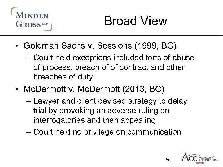 Broad View • Goldman Sachs v. Sessions (1999, BC) – Court held exceptions included