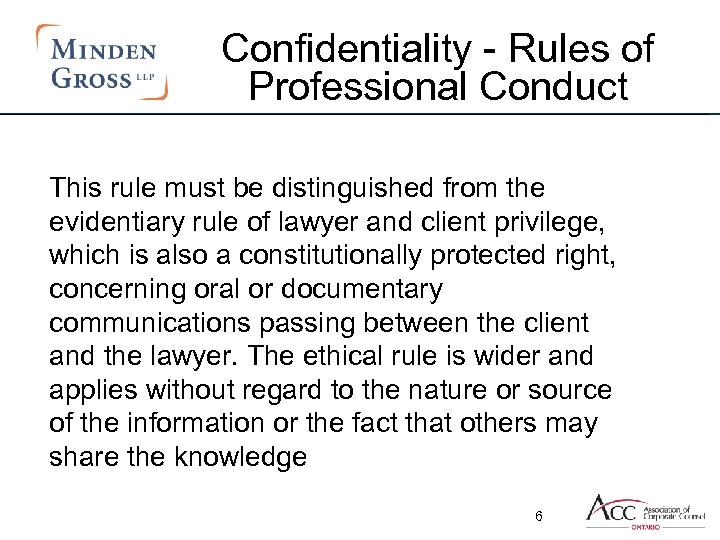 Confidentiality - Rules of Professional Conduct This rule must be distinguished from the evidentiary