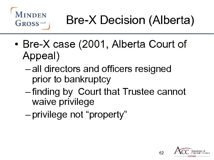 Bre-X Decision (Alberta) • Bre-X case (2001, Alberta Court of Appeal) – all directors