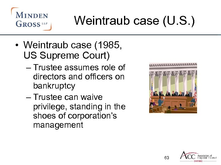 Weintraub case (U. S. ) • Weintraub case (1985, US Supreme Court) – Trustee