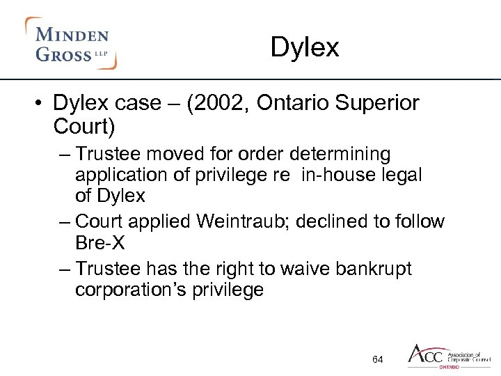 Dylex • Dylex case – (2002, Ontario Superior Court) – Trustee moved for order