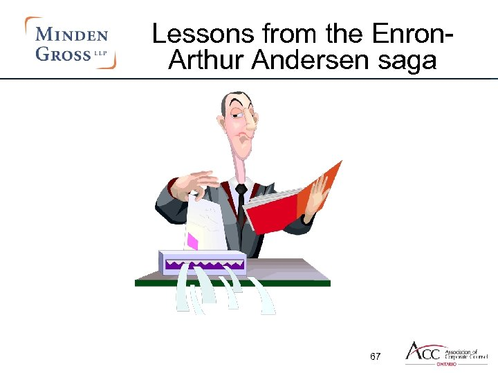 Lessons from the Enron. Arthur Andersen saga 67