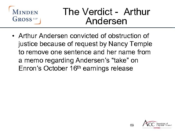 The Verdict - Arthur Andersen • Arthur Andersen convicted of obstruction of justice because