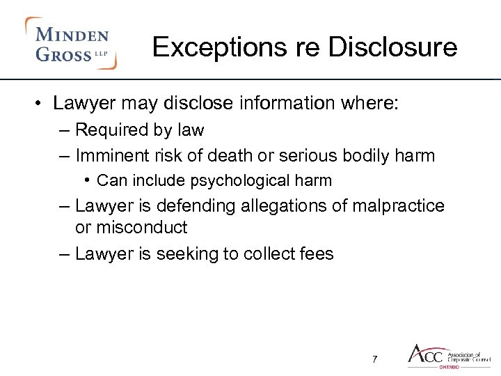 Exceptions re Disclosure • Lawyer may disclose information where: – Required by law –