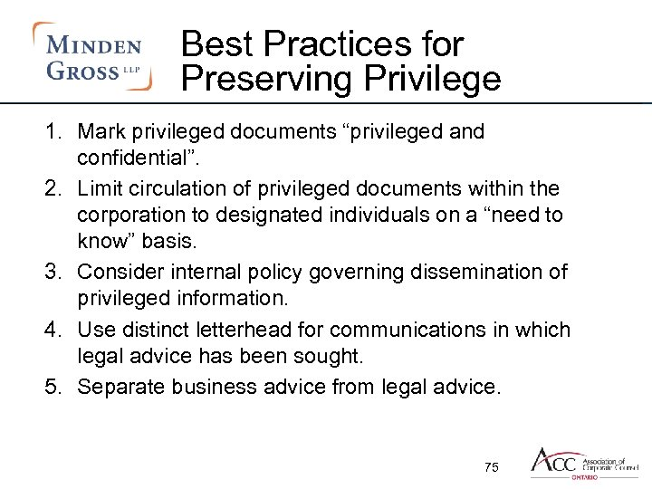 "Best Practices for Preserving Privilege 1. Mark privileged documents ""privileged and confidential"". 2. Limit"