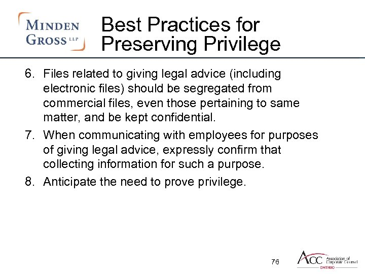 Best Practices for Preserving Privilege 6. Files related to giving legal advice (including electronic