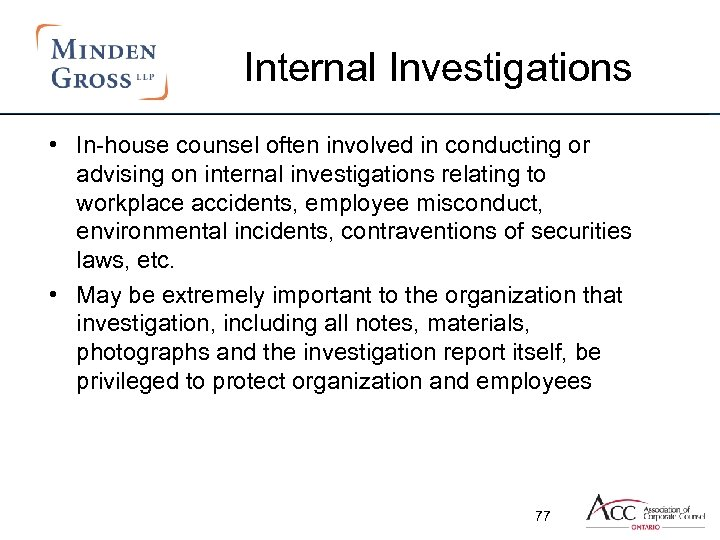 Internal Investigations • In-house counsel often involved in conducting or advising on internal investigations