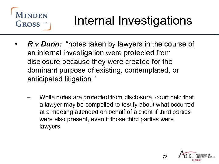 "Internal Investigations • R v Dunn: ""notes taken by lawyers in the course of"