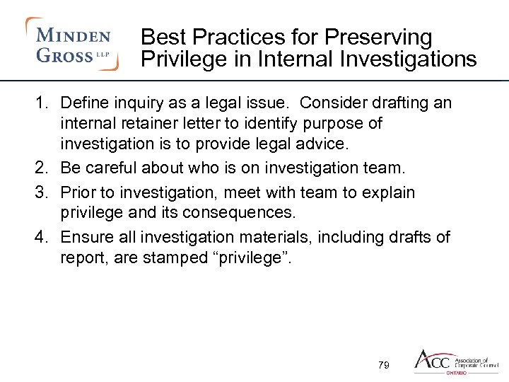 Best Practices for Preserving Privilege in Internal Investigations 1. Define inquiry as a legal