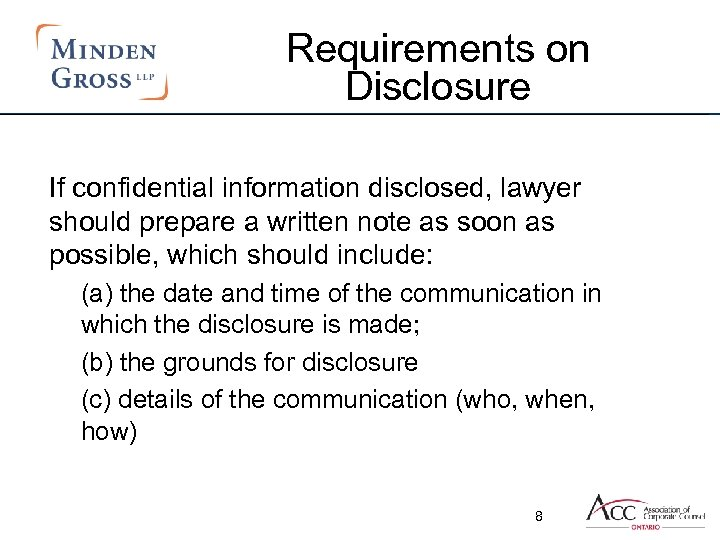 Requirements on Disclosure If confidential information disclosed, lawyer should prepare a written note as