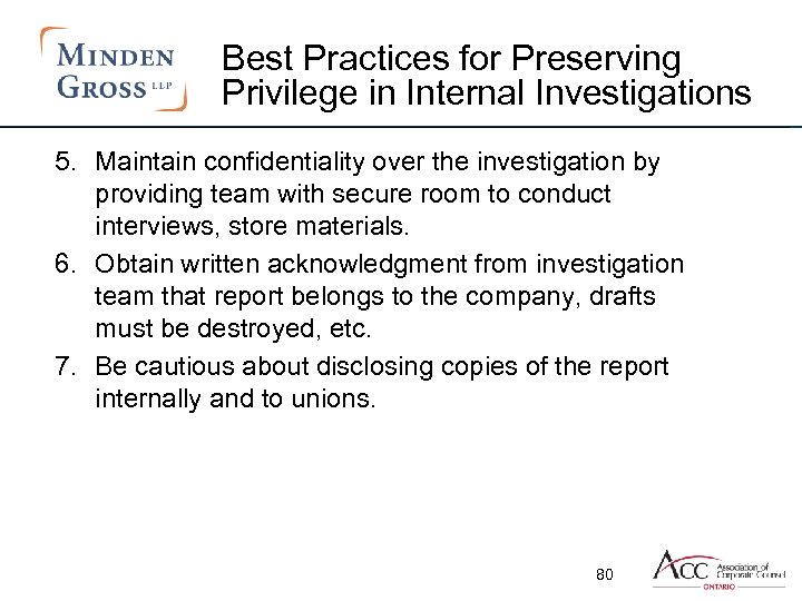 Best Practices for Preserving Privilege in Internal Investigations 5. Maintain confidentiality over the investigation