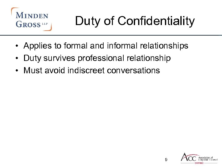 Duty of Confidentiality • Applies to formal and informal relationships • Duty survives professional