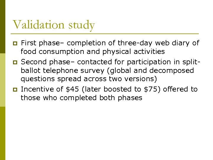 Validation study p p p First phase– completion of three-day web diary of food