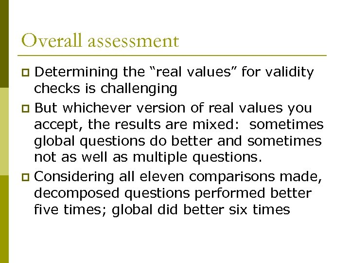 "Overall assessment Determining the ""real values"" for validity checks is challenging p But whichever"