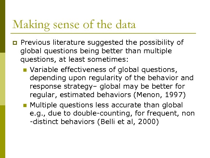 Making sense of the data p Previous literature suggested the possibility of global questions