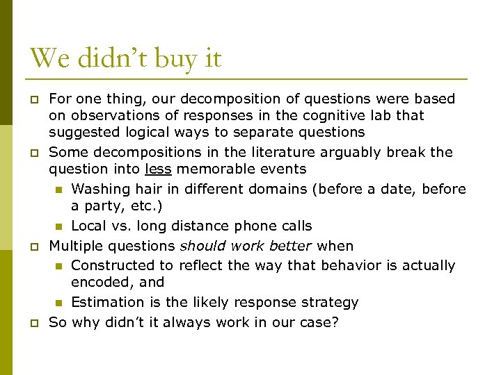 We didn't buy it p p For one thing, our decomposition of questions were