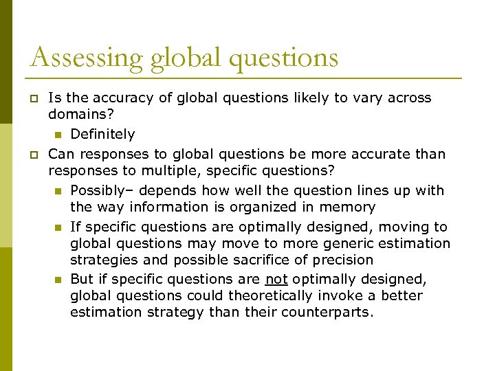 Assessing global questions p p Is the accuracy of global questions likely to vary
