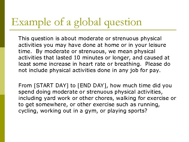 Example of a global question This question is about moderate or strenuous physical activities