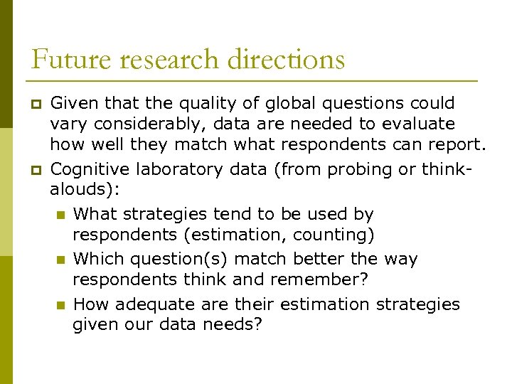 Future research directions p p Given that the quality of global questions could vary