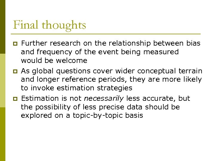 Final thoughts p p p Further research on the relationship between bias and frequency
