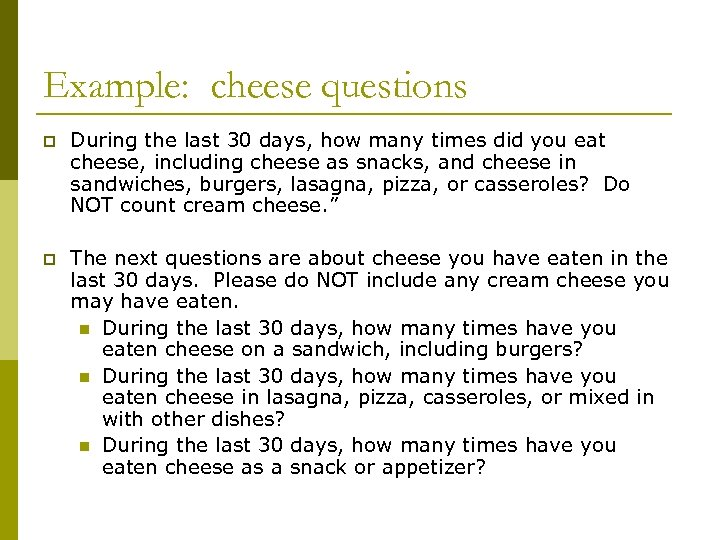 Example: cheese questions p During the last 30 days, how many times did you