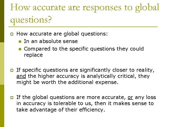 How accurate are responses to global questions? p How accurate are global questions: n