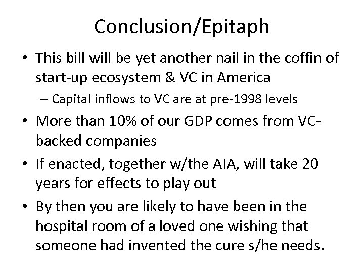 Conclusion/Epitaph • This bill will be yet another nail in the coffin of start-up