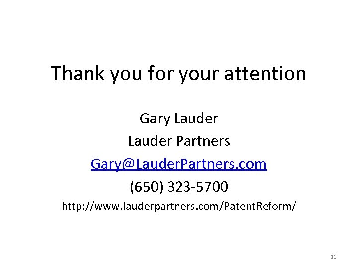 Thank you for your attention Gary Lauder Partners Gary@Lauder. Partners. com (650) 323 -5700