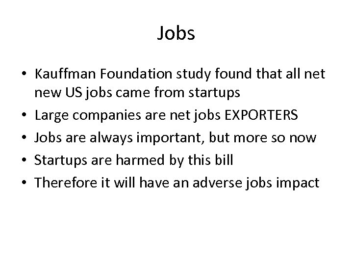 Jobs • Kauffman Foundation study found that all net new US jobs came from