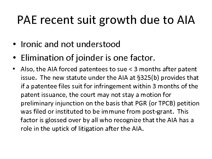 PAE recent suit growth due to AIA • Ironic and not understood • Elimination