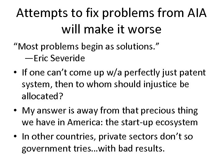 "Attempts to fix problems from AIA will make it worse ""Most problems begin as"