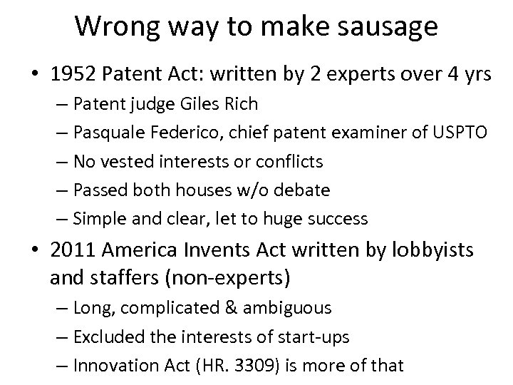 Wrong way to make sausage • 1952 Patent Act: written by 2 experts over