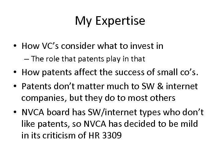 My Expertise • How VC's consider what to invest in – The role that