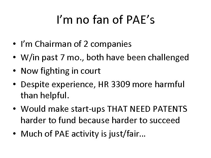 I'm no fan of PAE's I'm Chairman of 2 companies W/in past 7 mo.