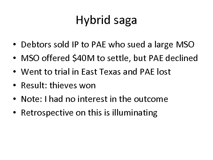 Hybrid saga • • • Debtors sold IP to PAE who sued a large