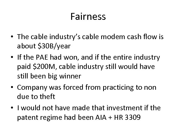 Fairness • The cable industry's cable modem cash flow is about $30 B/year •