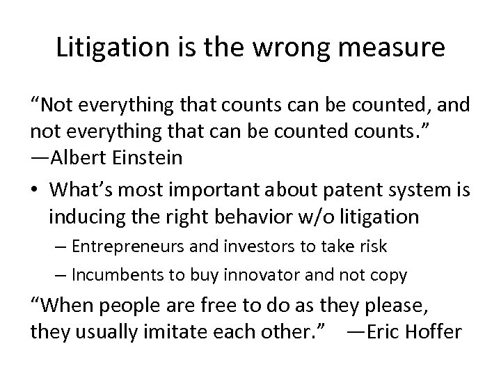 "Litigation is the wrong measure ""Not everything that counts can be counted, and not"