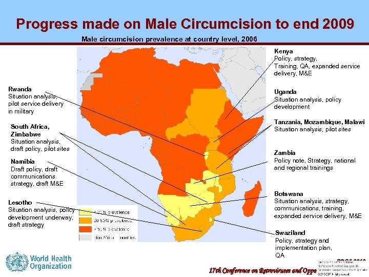 Progress made on Male Circumcision to end 2009 Male circumcision prevalence at country level,