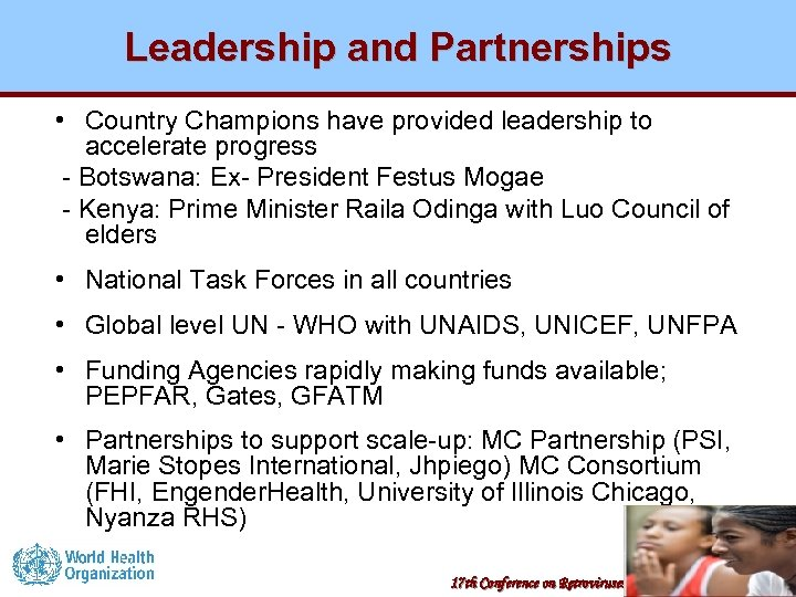 Leadership and Partnerships • Country Champions have provided leadership to accelerate progress - Botswana: