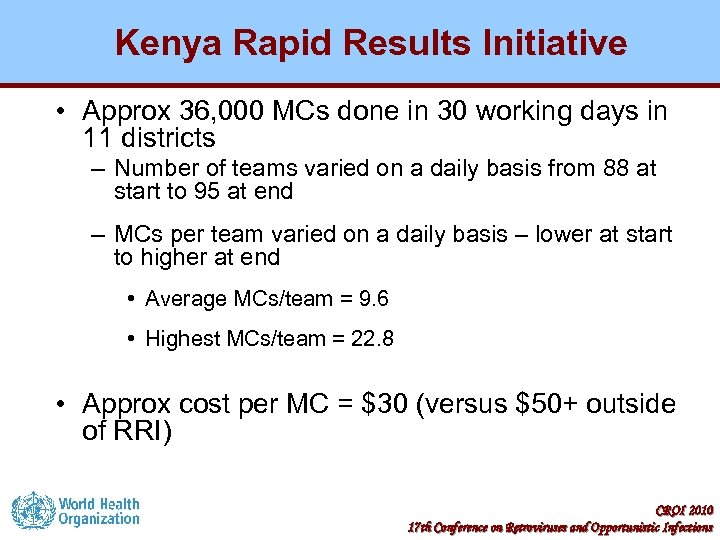 Kenya Rapid Results Initiative • Approx 36, 000 MCs done in 30 working days