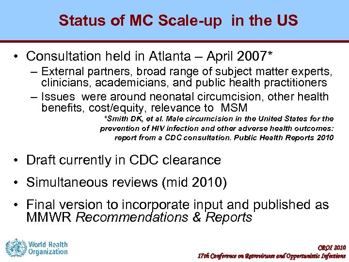 Status of MC Scale-up in the US • Consultation held in Atlanta – April